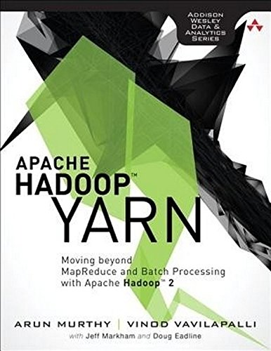 "9789332539105: ""Apache Hadoop YARN: Moving beyond MapReduce and Batch Processing with Apache Hadoop"""