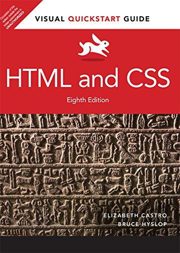 HTML and CSS: Visual Quickstart Guide (Eighth Edition): Bruce Hyslop,Elizabeth Castro