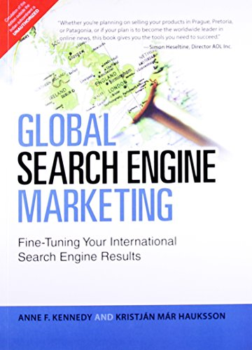 Global Search Engine Marketing: Fine-Tuning Your International Search Engine Results: Anne F. ...