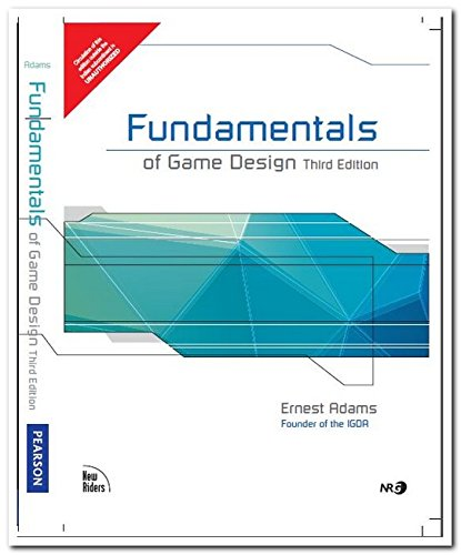 Fundamentals Of Game Design Third Edition By Ernest Adams Pearson - Fundamentals of game design