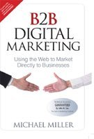 9789332540316: B2B Digital Marketing: Using the Web To: Using the Web to Market Directly to Businesses