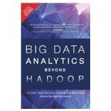 9789332540361: BIG DATA ANALYTICS BEYOND HADOOP: REAL-TIME APPLICATIONS WITH STORM, SPARK, AND MORE HADOOP ALTERNATIVES