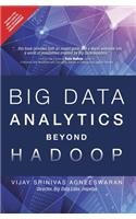 9789332540361: Big Data Analytics Beyonds Hadoop:Real T: Real-Time Applications with Storm, Spark and more Hadoop Alternatives