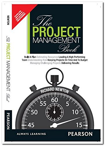 9789332540958: The Project Management Book: How to Mana: How to Manage your Projects to Deliver Outstanding Results