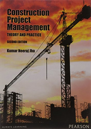 Construction Project Management Theory And Practices, 2Nd: Jha K N