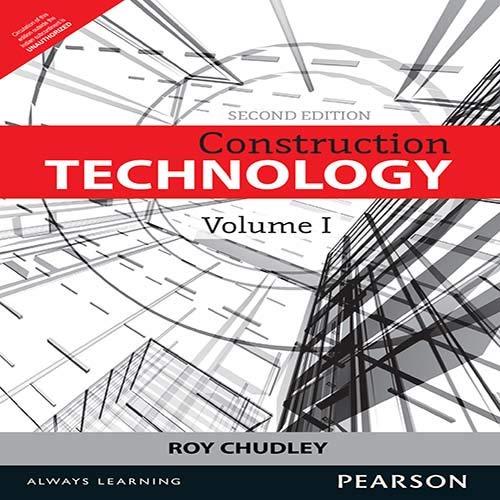 Construction Technology - Volume 1, 2Nd Edition: Chudley