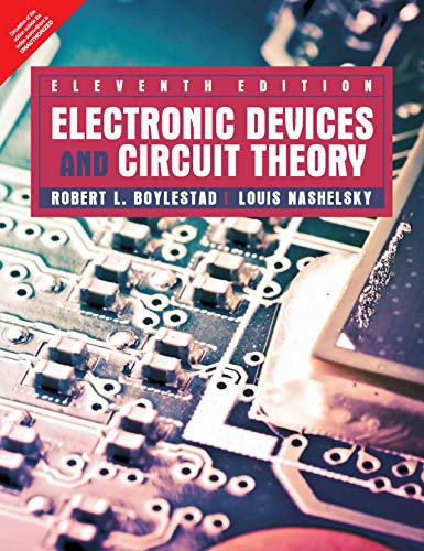 Electronic Devices And Circuit Theory, 11Th Edition: Robert L. Boylestad & Louis Nashelsky
