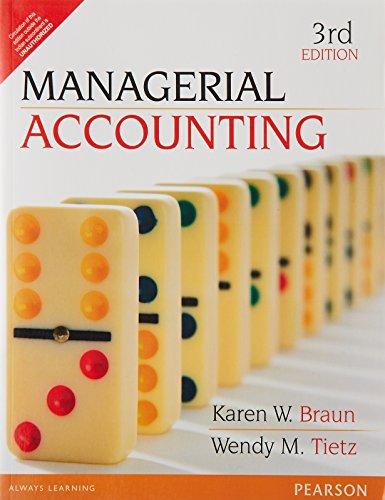 Managerial Accounting: Karen Braun
