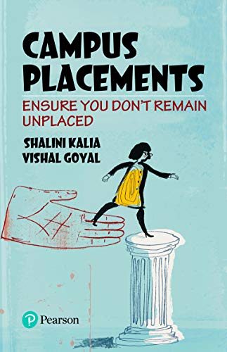 Campus Placements: Ensure You Don?t Remain Unplaced: Shalini Kalia,Vishal Goyal