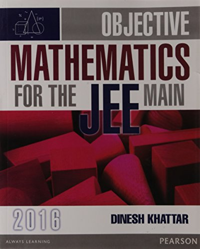 Objective Mathematics for the JEE Mains 2016: Dinesh Khattar