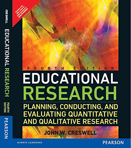 Educational Research: Planning Conducting And Evaluating Quantitative: Creswell