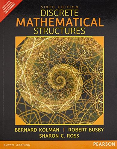 Discrete Mathematical Structures (Sixth Edition): Bernard Kolman,Robert Busby,Sharon