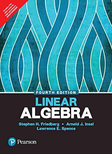 LINEAR ALGEBRA by Stephen H Friedberg: Pearson 9789332549647 Soft ...