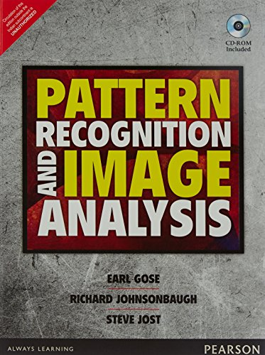 Pattern Recognition And Image Analysis (With Cd), 1 Ed: Earl Gose, Richard Johnsonbaugh, Steve Jost
