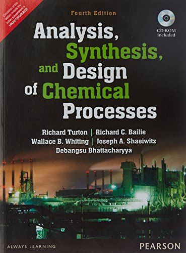 Analysis, Synthesis And Design Of Chemical Processes,: Turton, Bailie, Whiting,