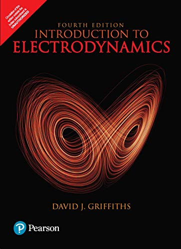 Introduction To Electrodynamics, 4th Ed.: David J. Griffiths