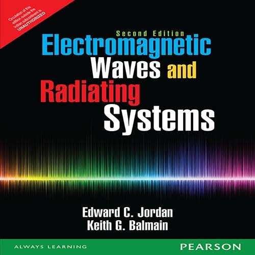 Electromagnetic Waves And Radiating Systems, 2Nd Edition: Jordan & Balmain