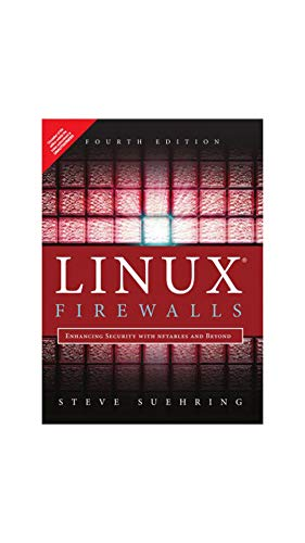 Linux Firewalls: Enhancing Security With Nftables And Beyond, 4/E 9789332552340 This book's distribution-neutral content has been updated for the current Linux kernel and includes code examples for Red Hat, SUSE, and