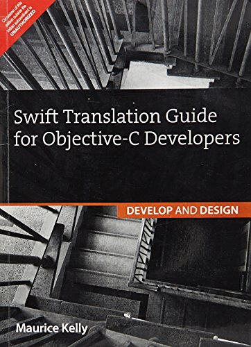 9789332552395: Swift Translation Guide For Objective-C Users: Develop And Design
