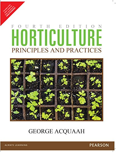 Horticulture Principles And Practices, 4Th Edn: Acquah