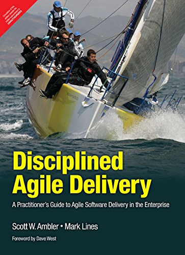 Disciplined Agile Delivery A Practitioner's Guide to: Mark Lines Scott