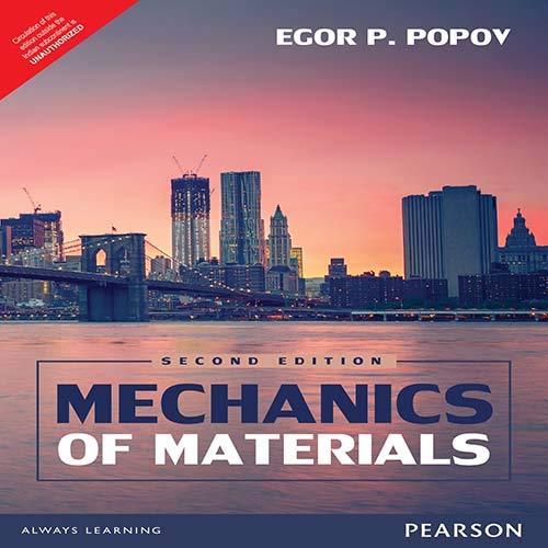 Mechanics Of Materials, 2/E: Egor P. Popov