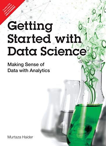 9789332570252: Getting Started With Data Science: Making Sense Of Data With Analytics