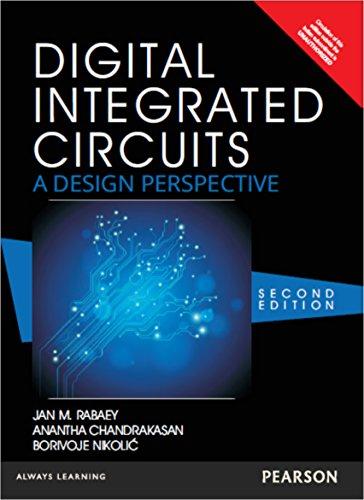 Digital Integrated Circuits: A Design Perspective (Second: Anantha Chandrakasan,Borivoje Nikolic,Jan