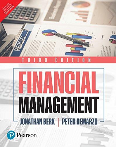 Financial Management (Third Edition): Jonathan Berk,Peter De