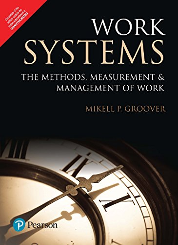 9789332581241: Work Systems: The Methods, Measurement & Management Of Work