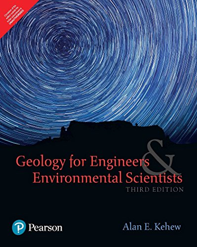 Geology For Engineers And Environmental Scientists: Alan E Kehew