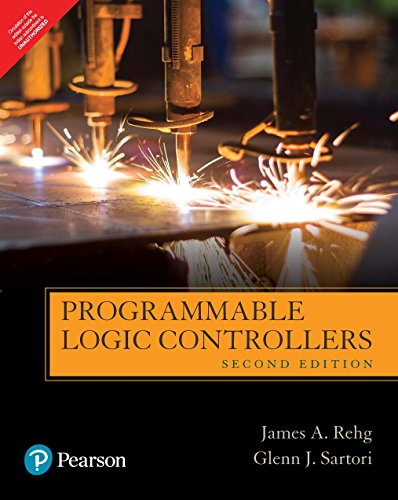 Programmable Logic Controllers (Second Edition): James A. Rehg,Glenn