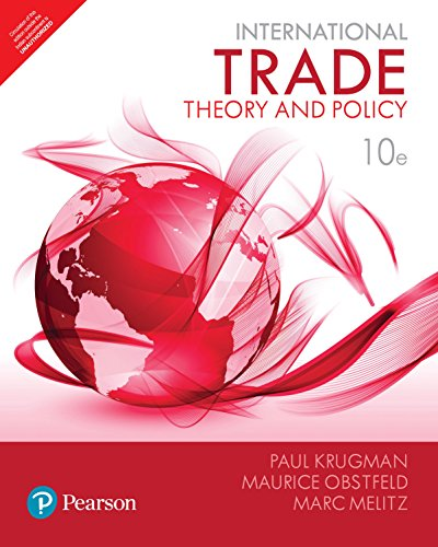 International Trade: Theory and Policy, 10/e: Paul R. Krugman,