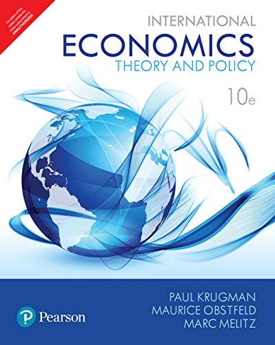 International Economics: Theory And Policy 10Th Edition: Paul Krugman ,?