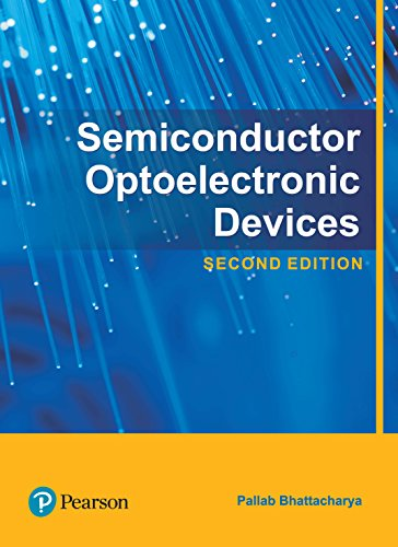 Semiconductor Optoelectronic Devices, 2nd Edn: Bhattacharya Pallab