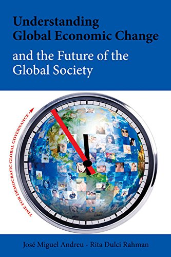 Understanding Global Economic Change and the Future of the Global Society: Andreu, Jose Miguel