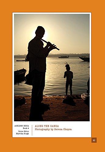 Along the Ganga: Photography by Serena Chopra: Singh, Malvika, Chopra,