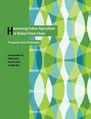 Harnessing Indian Agriculture to Global Value Chain: Prospects and Challenges (Hardback): ...