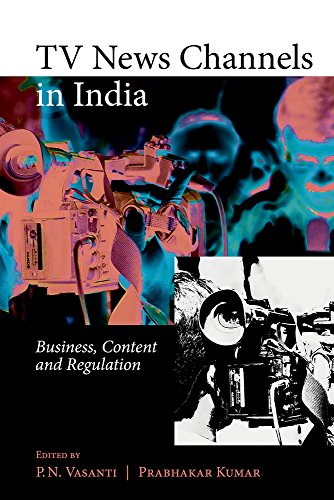 9789332703254: TV News Channels in India: Business, Content and Regulation