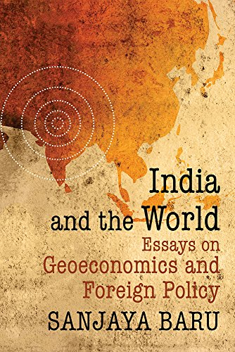 9789332703797: India and the World: Essays on Geo-economics and Foreign Policy