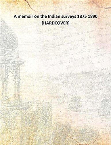9789332806665: A MEMOIR ON THE INDIAN SURVEYS 1875-1890;