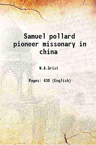 Samuel pollard pioneer missonary in china [Hardcover]: W.A.Grist