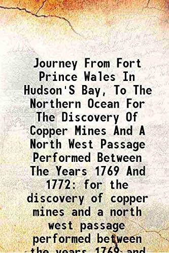 Journey From Fort Prince Wales In Hudson's: Samuel Hearne ,William