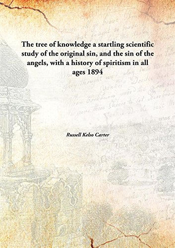 The Tree of Knowledge; A Startling Scientific: Russell Kelso Carter