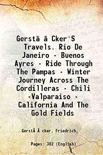 GerstäCker'S Travels. Rio De Janeiro - Buenos: Gerstäcker, Friedrich,