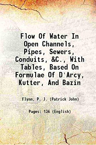 Flow Of Water In Open Channels, Pipes,: Flynn, P. J.