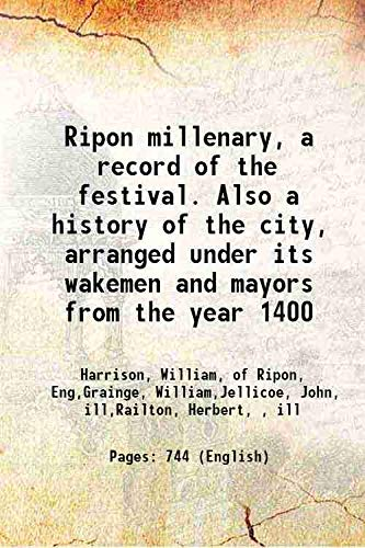 Ripon millenary, a record of the festival.: Harrison, William, of