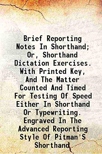 Brief Reporting Notes In Shorthand; Or, Shorthand: Pitman, Isaac, Sir,