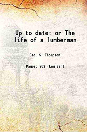 Up to date or The life of: Geo. S. Thompson