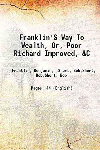 Franklin'S Way To Wealth, Or, Poor Richard: Franklin, Benjamin, ,Short,